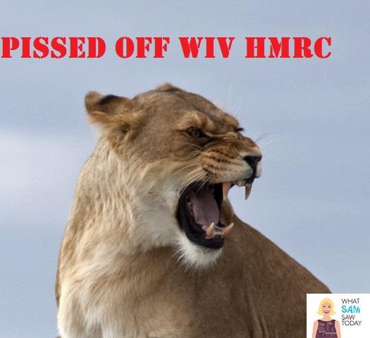 pissed off wiv hmrc